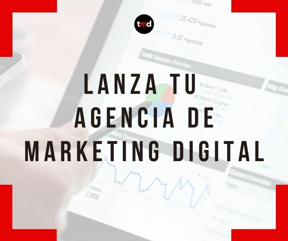 Lanza Tu Agencia de Marketing Digital